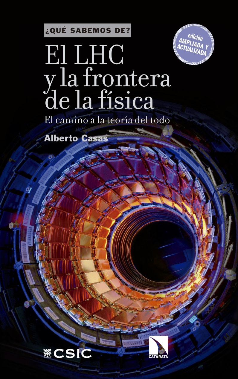 Portada El LHC y la frontera de la física. El camino a la teoría del todo